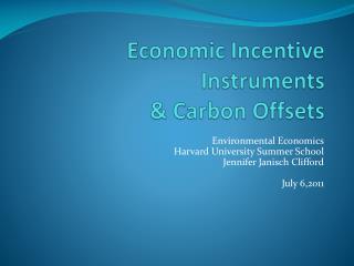 Economic Incentive Instruments  & Carbon Offsets