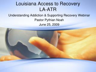 Louisiana Access to Recovery LA-ATR