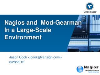 Nagios and  Mod-Gearman In a Large-Scale Environment