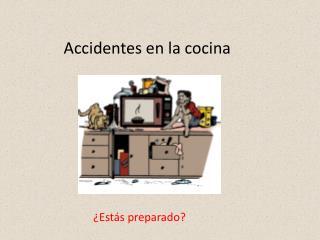 Accidentes  en la  cocina