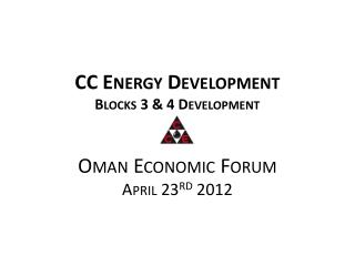 CC  Energy  Development Blocks 3 & 4 Development