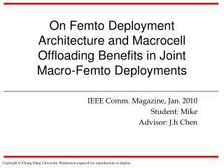 IEEE Comm. Magazine, Jan. 2010 Student: Mike Advisor: J.h Chen