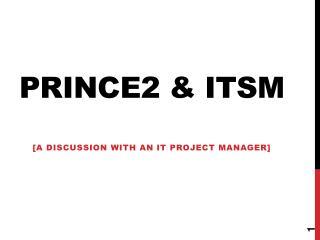 PRINCE2 & ITSM