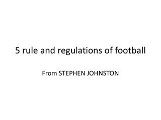 5 rule and regulations of football