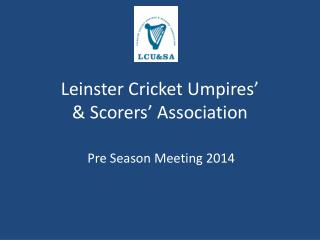 Leinster Cricket Umpires'  & Scorers' Association
