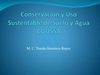 Conservación y Uso Sustentable de Suelo y Agua COUSSA