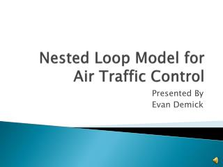 Nested  Loop  Model for Air Traffic Control