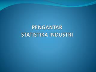 PENGANTAR STATISTIKA INDUSTRI