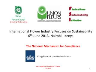 International Flower Industry Focuses on Sustainability  6 Th  June 2013, Nairobi - Kenya