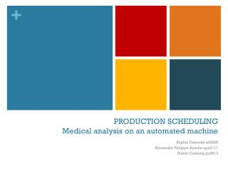 PRODUCTION SCHEDULING Medical a nalysis  on an  automated  machine