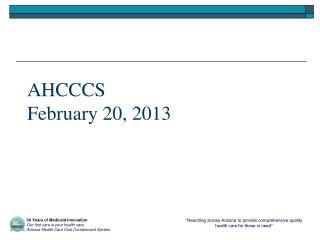 AHCCCS February 20, 2013