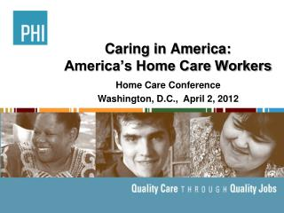Caring in America:  America's Home Care Workers