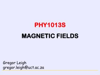 PHY1013S MAGNETIC FIELDS