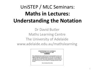 UniSTEP  / MLC  Seminars: Maths in Lectures: U nderstanding the  Notation