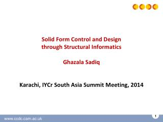 Solid Form Control and Design  through Structural Informatics Ghazala Sadiq