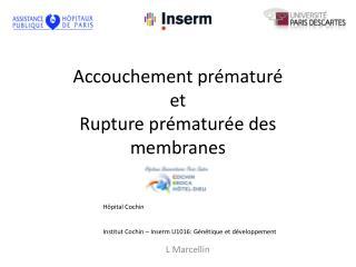 Accouchement pr�matur�  et Rupture pr�matur�e des membranes