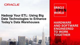 Hadoop Your ETL: Using Big Data Technologies to Enhance Today's Data  Warehouses