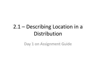 2.1 – Describing Location in a Distribution