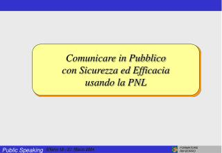 Comunicare in Pubblico con Sicurezza ed Efficacia usando la PNL