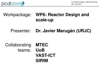WP6: Reactor Design and scale-up