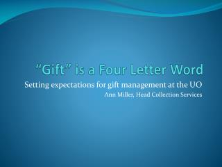 """Gift"" is a Four Letter Word"