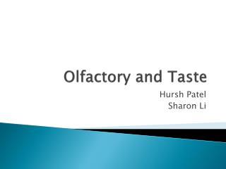 Olfactory and Taste