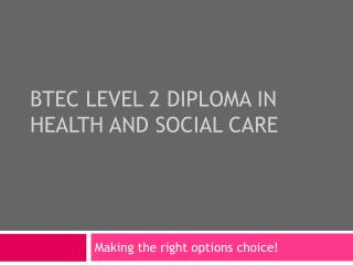 BTEC Level 2 Diploma in Health and Social Care