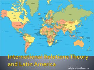 International Relations Theory and Latin America