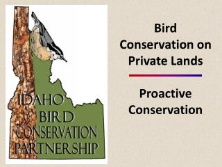 Bird Conservation on Private Lands  Proactive Conservation