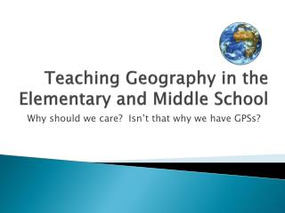 Teaching Geography in the Elementary and Middle School