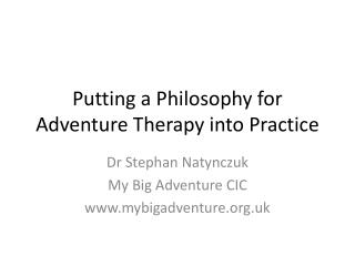 Putting a Philosophy for Adventure Therapy into Practice