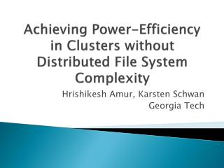 Achieving Power-Efficiency in Clusters without Distributed File System Complexity