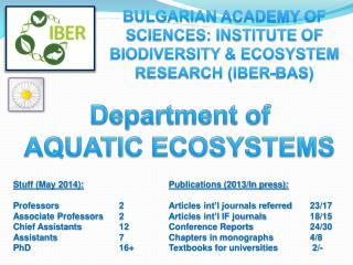BULGARIAN ACADEMY OF SCIENCES: INSTITUTE  OF BIODIVERSITY & ECOSYSTEM  RESEARCH (IBER-BAS)