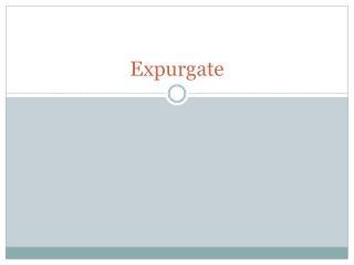 Expurgate
