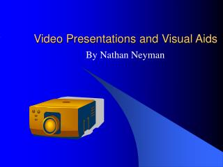 Student: Visual aids and video presentations