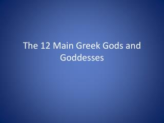 The 12 Main Greek Gods and Goddesses