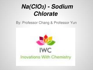 Na(ClO 3 ) - Sodium Chlorate