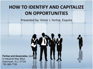 HOW TO IDENTIFY AND CAPITALIZE ON OPPORTUNITIES
