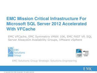 EMC Mission Critical Infrastructure For Microsoft SQL Server 2012 Accelerated With VFCache
