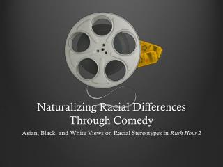 Naturalizing Racial Differences Through Comedy