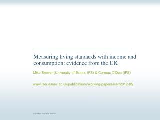 Measuring living standards with income and consumption: evidence from the UK