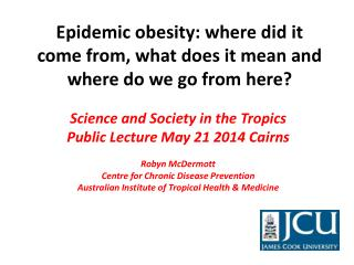 Epidemic obesity: where did it come from, what does it mean and where do we go from here ?