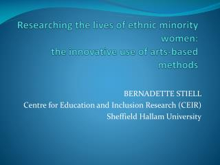 Researching the lives of ethnic minority women: the innovative use of arts-based methods