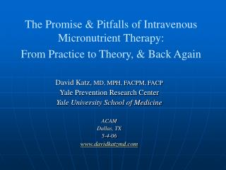 The Promise  Pitfalls of Intravenous Micronutrient Therapy: From Practice to Theory,  Back Again