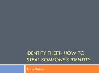 Identity Theft-  How to steal someone's identity