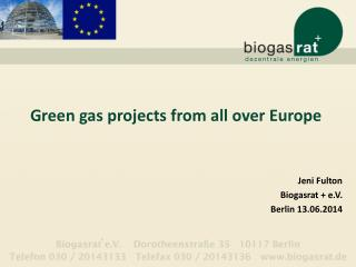 Green  gas projects from all over  Europe