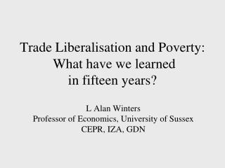 Trade Liberalisation and Poverty:  What have we learned  in fifteen years?