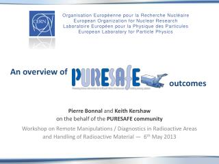 Pierre Bonnal  and  Keith Kershaw on the behalf of the  PURESAFE community