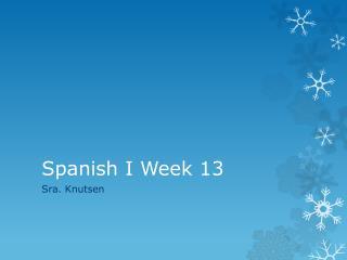 Spanish  I  Week  13