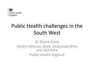Public Health challenges in the South West